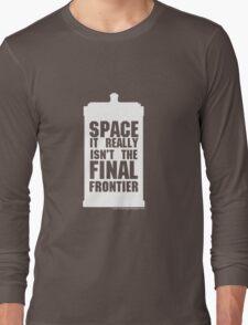 Not the Final Frontier Long Sleeve T-Shirt