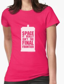 Not the Final Frontier Womens Fitted T-Shirt