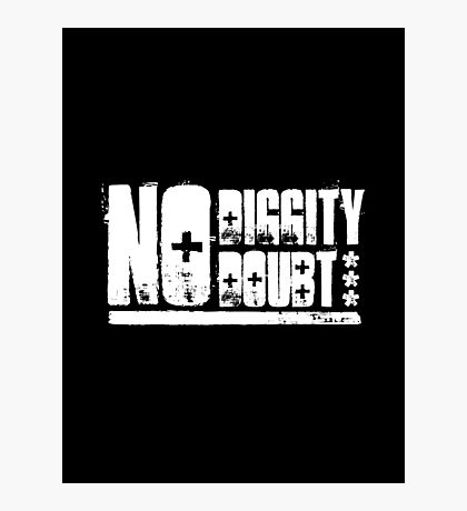 """No Diggity - No Doubt"" - Light Photographic Print"