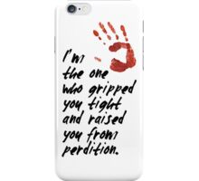 SUPERNATURAL - Gripped you tight iPhone Case/Skin