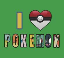 I Love Pokemon by tappers24