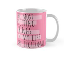 the most exciting things in my life are fictional Mug
