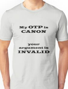 My OTP is CANON Unisex T-Shirt