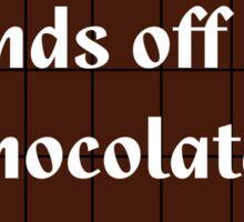 I Love Chocolate - Hands Off My Choc Bar - Chocoholic T-shirt Sticker
