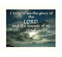 """I long to see the glory of the LORD"" by Carter L. Shepard Art Print"