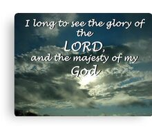 """""""I long to see the glory of the LORD"""" by Carter L. Shepard Canvas Print"""