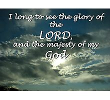 """I long to see the glory of the LORD"" by Carter L. Shepard Photographic Print"
