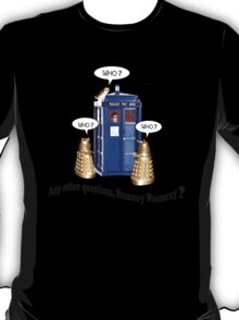 Doctor ... WHO? T-Shirt