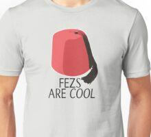 I wear a fez now. Unisex T-Shirt