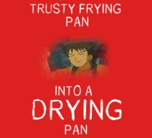 Frying Pan To Drying Pan Kids Tee
