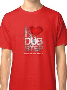 I Love Dubstep Classic T-Shirt