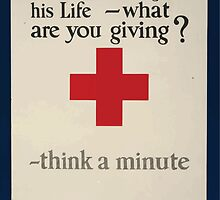 While someone gives his life what are you giving Think a minute All of the Red Cross War Fund goes for war relief 002 by wetdryvac