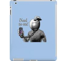 iNeed No One. by Drenco iPad Case/Skin