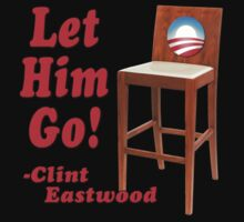 """Obama Empty Chair Clint Eastwood """"Let Him Go!"""" Kids Clothes"""