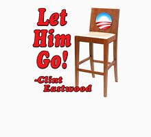 "Obama Empty Chair Clint Eastwood ""Let Him Go!"" T-Shirt"