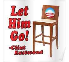 "Obama Empty Chair Clint Eastwood ""Let Him Go!"" Poster"