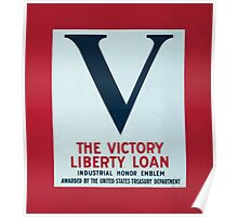 VThe Victory Liberty Loan industrial honor emblem Awarded by the United States Treasury Department Poster
