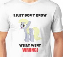 I Just Don'T Know What Went Wrong! Unisex T-Shirt