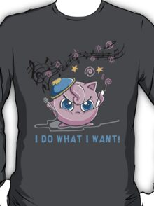 """""""I DO WHAT I WANT""""   T-Shirt"""