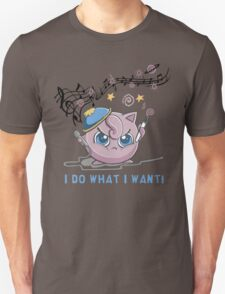 """I DO WHAT I WANT""   T-Shirt"