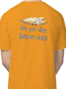 Are you ok Rainbow Dash? Classic T-Shirt