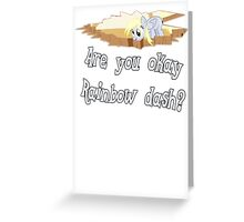 Are you ok Rainbow Dash? Greeting Card