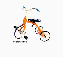 my orange trike Unisex T-Shirt