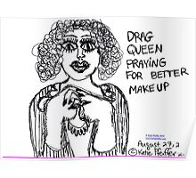 Drag Queen Praying  For Better Make Up Poster