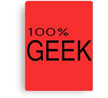 100% Geek Hipster Nerd Fashion T Shirt Canvas Print