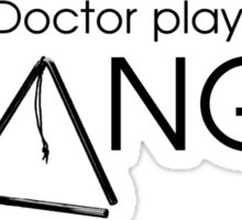 The Doctor Plays the Triangle Sticker