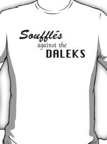 Soufflés Against the Daleks T-Shirt