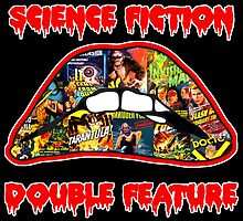 Science Fiction / Double Feature (LIPS! LIPS!! LIPS!!!) by atomicthumbs78