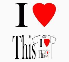 i heart this t-shirt  T-Shirt