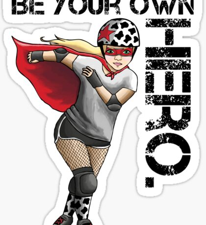 Be Your Own Hero Sticker