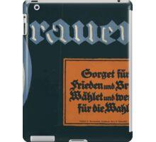 Frauen! Sorget für Frieden und Brot! Wählet und werbt für die Wahl! 1379 iPad Case/Skin