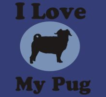 I Love My Pug  by Rajee