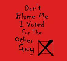 don't blame me  T-Shirt