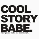 Cool Story Babe by Swenschi