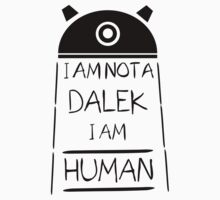 I am not a Dalek. I am Human. Kids Tee