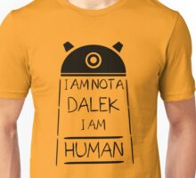 I am not a Dalek. I am Human. Unisex T-Shirt
