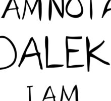 I am not a Dalek. I am Human. Sticker