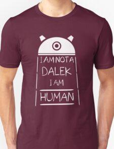 I am not a Dalek. I am Human. T-Shirt