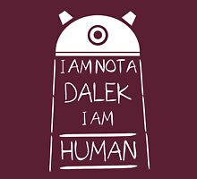 I am not a Dalek. I am Human. Unisex T-Shirt