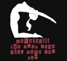 Too Much Yoga Will Make You Hot-Yoga Quote by customgift