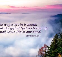 Gift of God Is Eternal Life by KellyHeaton