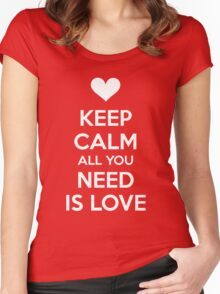 Keep calm all you need is love Women's Fitted Scoop T-Shirt
