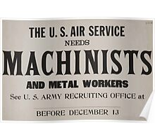 The US Air Service needs machinists and metal workers See US Army recruiting office atblankbefore December 13 002 Poster