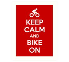 Keep Calm and bike on Art Print