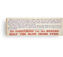 Do something for the horses help the Blue Cross Fund 488 Canvas Print