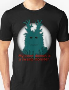 My Inner Demon Is A Swamp Monster. T-Shirt